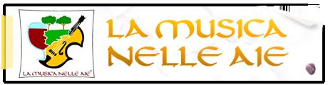 """Prorogate le iscrizioni a """"La Musica nelle Aie – Castel Raniero in Festa 2013"""""""